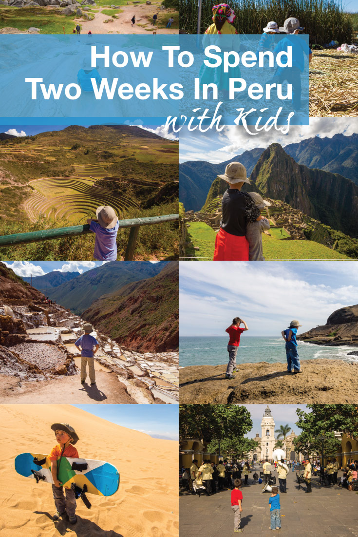 How to spend two weeks in Peru with kids Peru itinerary